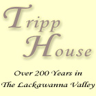 Tripp House, Lackawanna County's Oldest Home, Scranton, PA